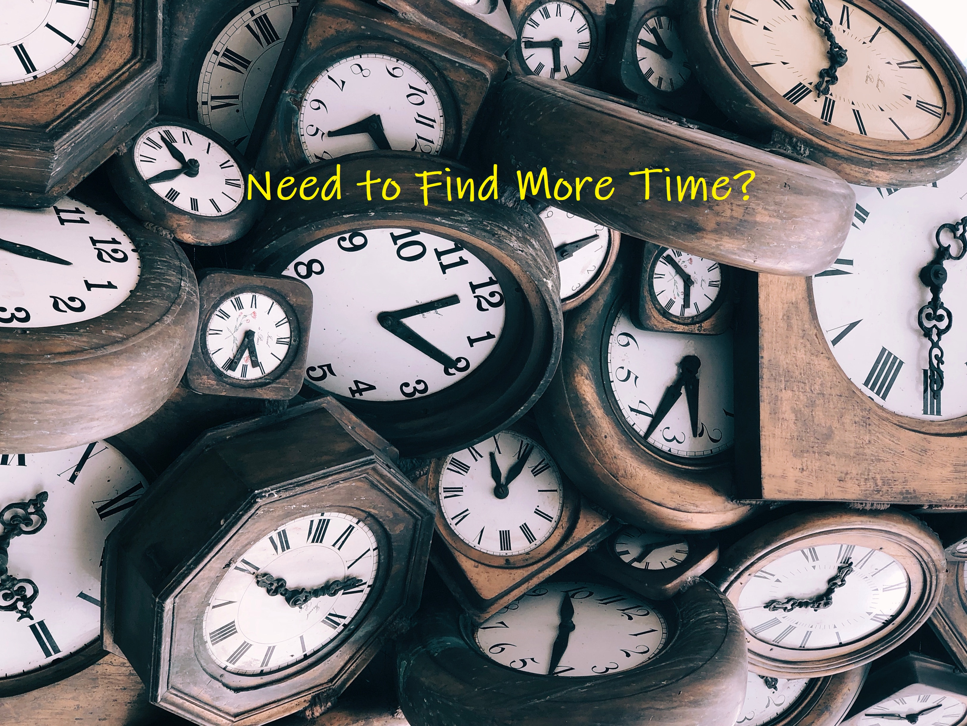 Need To Find More Time?